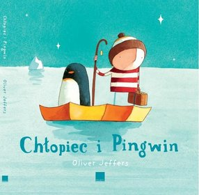 Chlopiec-i-Pingwin_Oliver-Jeffers,images_product,21,978-83-929441-0-2